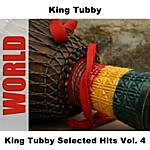King Tubby King Tubby Selected Hits, Vol.4
