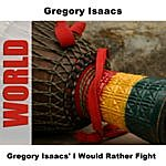 Gregory Isaacs I Would Rather Fight