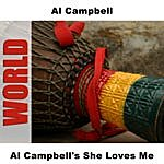 Al Campbell She Loves Me
