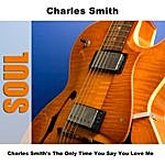 Charles Smith Charles Smith's The Only Time You Say You Love Me (6-Track Maxi-Single)