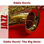 Eddie Harris The Big Heist