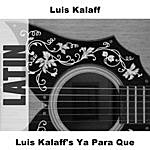 Luis Kalaff Ya Para Que