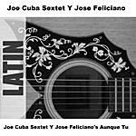 Joe Cuba Sextet Aunque Tu