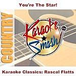 Rascal Flatts Karaoke Classics: Rascal Flatts