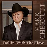 Mark Chesnutt Rollin' With The Flow