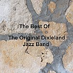 Original Dixieland Jazz Band The Best Of