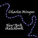 Charles Mingus New York Sketchbook