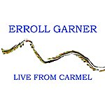 Erroll Garner Live From Carmel