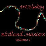 Art Blakey Birdland Masters, Vol.1