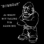 G-Funk Bouncer (Not Telling You Again Mix) (Single)