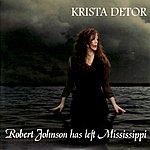 Krista Detor Robert Johnson Has Left Mississippi (3-Track Maxi-Single)