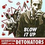 The Detonators Blow It Up