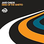 Jake Childs King Of The Ghetto (3-Track Maxi-Single)
