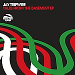 Jay Tripwire Tales From The Basement EP