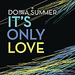 Donna Summer It's Only Love (Single)