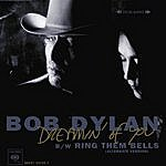 Bob Dylan Dreamin' Of You (Time Out Of Mind/Unreleased) (Single)