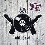 Ralph Myerz Kill The DJ (5-Track Maxi-Single)