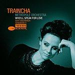 Traincha Who'll Speak For Love: Burt Bacharach Songbook II