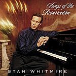 Stan Whitmire Songs Of The Resurrection