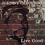 Johnny Osbourne Live Good