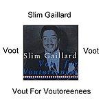 Slim Gaillard Vout For Voutoreenees