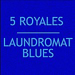 The 5 Royales Laundromat Blues