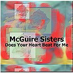 The McGuire Sisters Does Your Heart Beat For Me