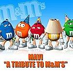 Mavi A Tribute To M&Ms (2-Track Single)