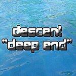 Descent Deep End (2-Track Single)