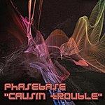 Phasebase Causin Trouble (3-Track Maxi-Single)