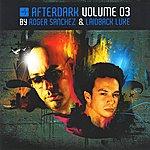 Roger Sanchez Afterdark, Vol.3, Disc 1: Mixed By Roger Sanchez