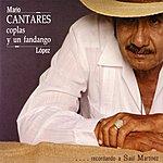 Mario Lopez Cantares, Coplas Y Un Fandango