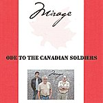 Mirage Ode To The Canadian Soldiers (Single)