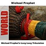 Michael Prophet Long Long Tribulation