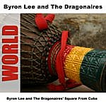 Byron Lee & The Dragonaires Square From Cuba
