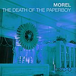 Morel The Death Of The Paperboy: Disc-O