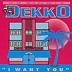 Dekko I Want You (5-Track Maxi-Single)