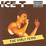 Ice-T The Early Years (Parental Advisory)