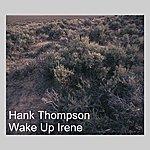 Hank Thompson Wake Up Irene