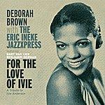 Deborah Brown For The Love Of Ivie