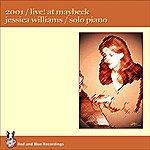 Jessica Williams Live! At Maybeck Studio 2001