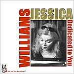 Jessica Williams Dedicated To You