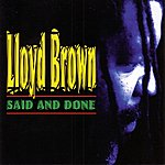 Lloyd Brown Said & Done