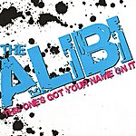 The Alibi This One's Got Your Name On It