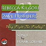 Rebecca Kilgore Why Fight The Feeling?