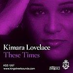 Kimara Lovelace These Times (2-Track Single)