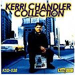 Kerri Chandler Kerri Chandler Collection