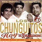 Los Chunguitos Hoy Sus 30 Mejores Canciones