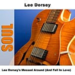 Lee Dorsey Messed Around (And Fell In Love)