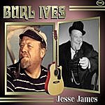 Burl Ives Jesse James